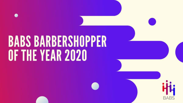 It's Time To Announce The Barbershoppers of the Year 2020!